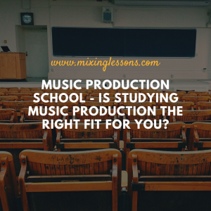 Music Production School - is studying music production the right fit for you?