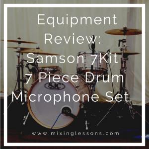 Equipment Review: Samson 7Kit 7 Piece Drum Microphone Set
