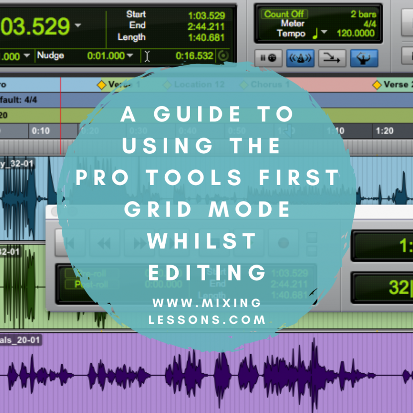 A guide to using the Pro Tools First grid mode whilst editing