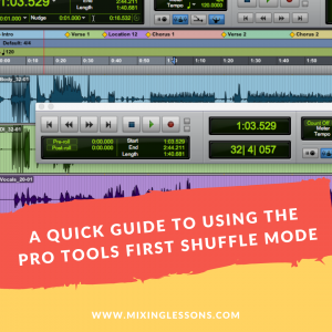 A quick guide to using the Pro Tools First Shuffle Mode