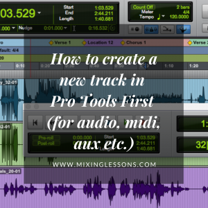 How to create a new track in Pro Tools First (for audio, midi, aux etc.)