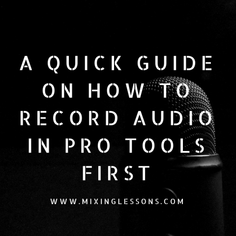 A quick guide on how to record audio in Pro Tools First