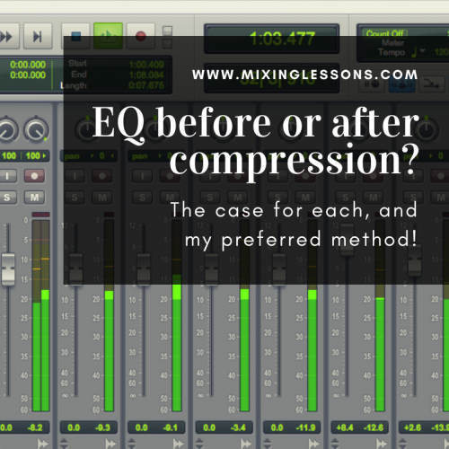 EQ before or after compression? The case for each, and my preferred method