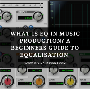 What is EQ in music production_ A beginners guide to equalisation
