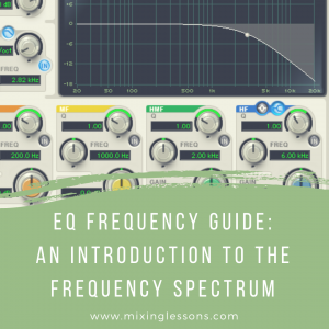 EQ Frequency Guide: An introduction to the frequency spectrum
