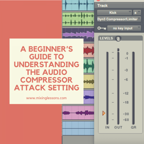A beginner's guide to understanding the audio compressor attack setting