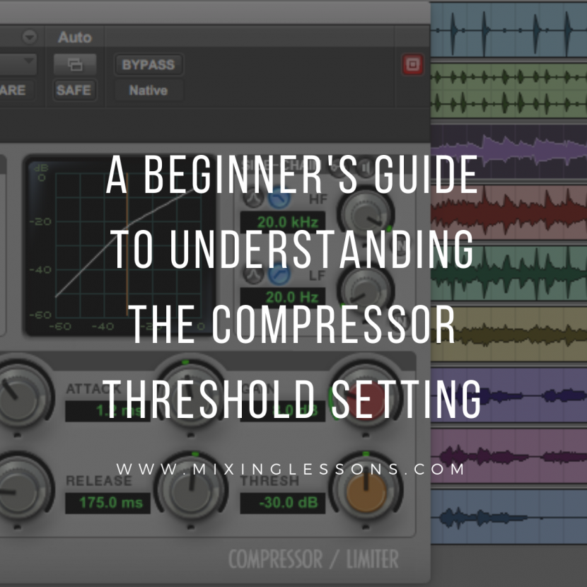A beginner's guide to understanding the compressor threshold setting