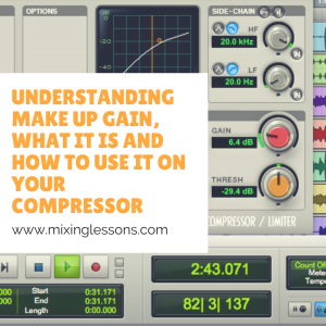 Understanding make up gain, what it is and how to use it on your compressor