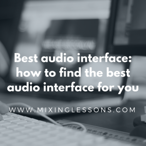 Best audio interface: how to find the best audio interface for you