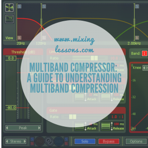 Multiband compressor a guide to understanding multiband compression