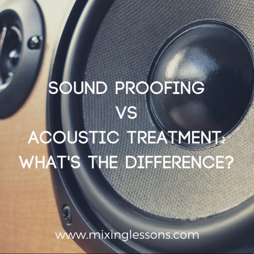 Sound proofing vs acoustic treatment what's the difference