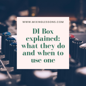 DI box explained what they do and when to use one