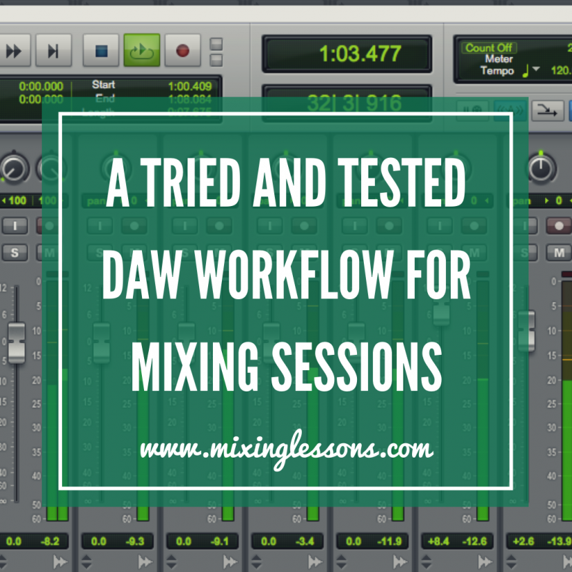 A tried and tested DAW workflow for mixing sessions