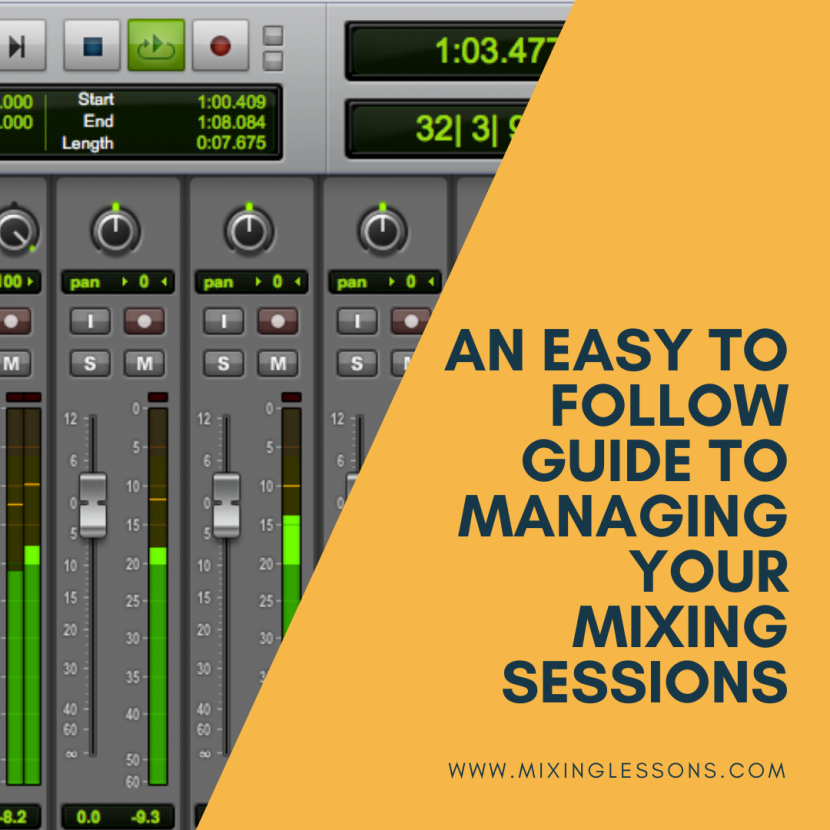 An easy to follow guide to managing your mixing sessions