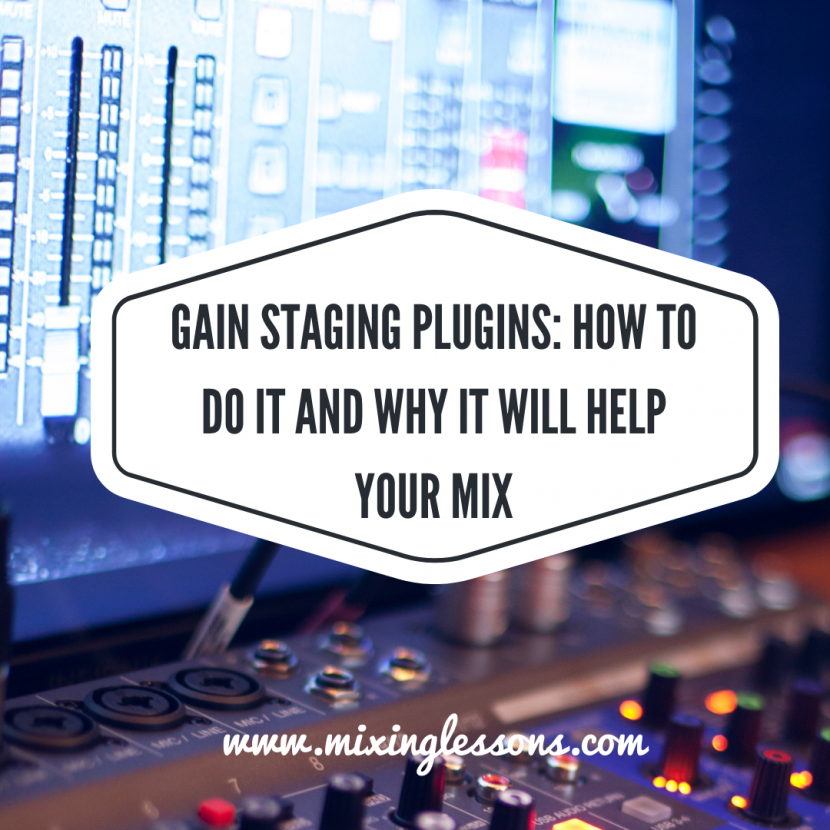 Gain staging plugins: how to do it and why it will help your mix