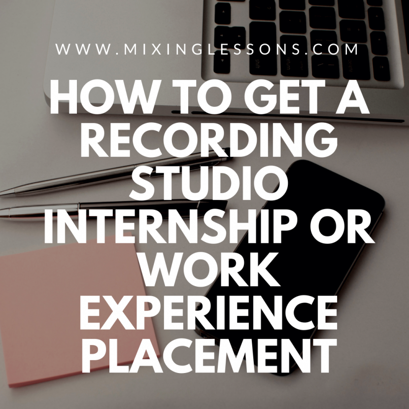 How to get a recording studio internship or work experience placement