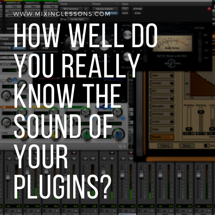 How well do you really know the sound of your plugins_