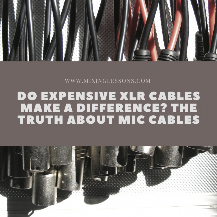 Do expensive XLR cables make a difference? The truth about mic cables