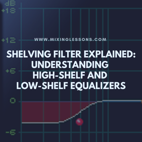 Shelving filter explained: understanding high-shelf and low-shelf equalizers