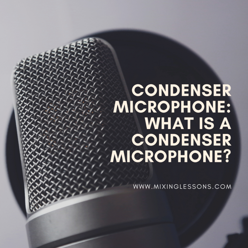 Condenser Microphone: what is a condenser microphone?