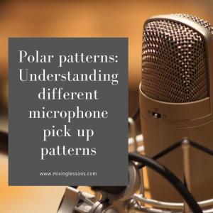 Polar patterns: Understanding different microphone pick up patterns