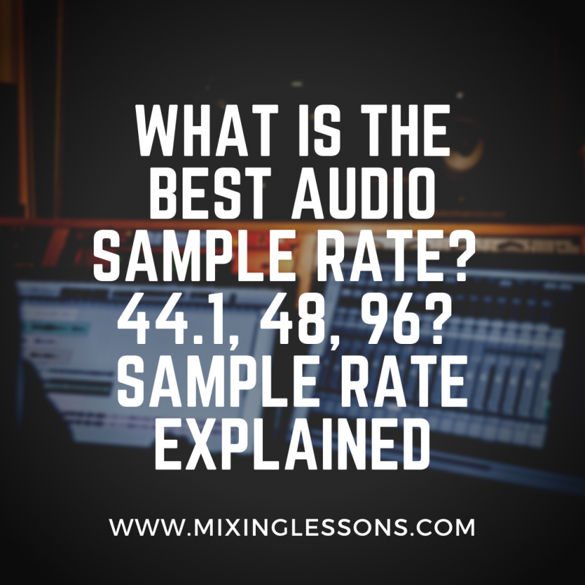What is the best audio sample rate? 44.1, 48, 96? Sample rate explained