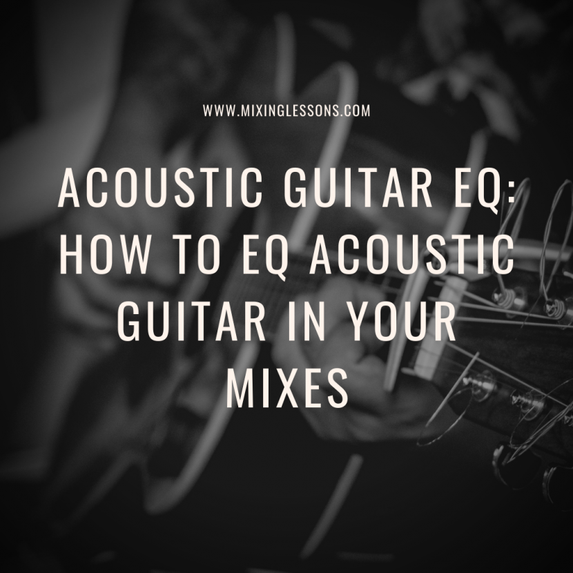 Acoustic Guitar EQ: How to EQ acoustic guitar in your mixes