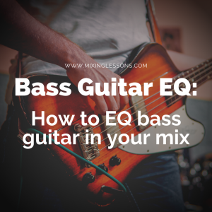 Bass Guitar EQ How to EQ bass guitar in your mix