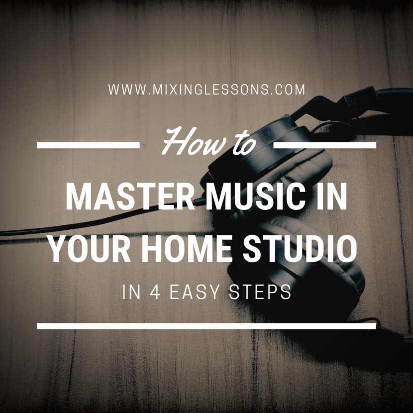 How to master music in your home studio in 4 easy steps